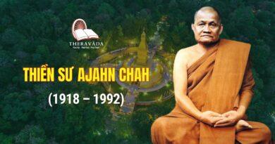 NGÀI THIỀN SƯ AJAHN CHAH (1918 - 1992)
