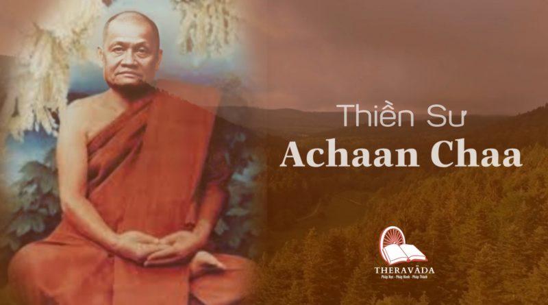 Thiền Sư Ajahn Chah (1918 - 1992)