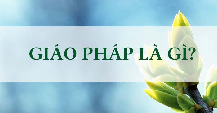 Giáo pháp là gì? Thiền Sư Ajahn Chahn