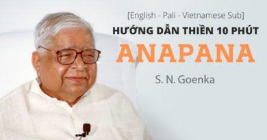 Thiền Sư Goenka Hướng Dẫn Thực Hành Thiền Anapana Quan Sát Hơi Thở
