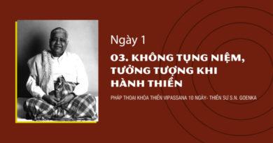 NGÀY 1 - 03. KHÔNG TỤNG NIỆM, TƯỞNG TƯỢNG KHI HÀNH THIỀN