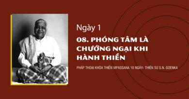 NGÀY 1 - 08. PHÓNG TÂM LÀ CHƯỚNG NGẠI KHI HÀNH THIỀN
