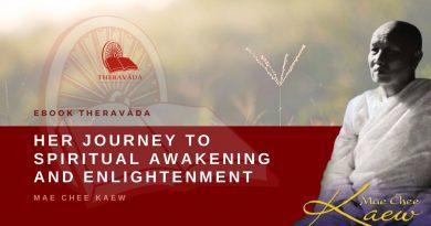 HER JOURNEY TO SPIRITUAL AWAKENING AND ENLIGHTENMENT - MAE CHEE KAEW