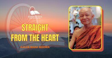 STRAIGHT FROM THE HEART - AJAAN MAHA BOOWA
