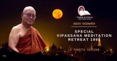 AUDIOS SPECIAL VIPASSANA MEDITATION RETREAT 1998 - U PANDITA SAYADAW