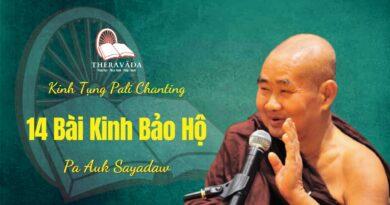 Audios 14 Bài Kinh Bảo Hộ - Tỳ Khưu Pa Auk - Kinh Tụng Pali Chanting