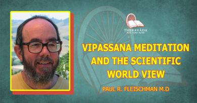 VIPASSANA MEDITATION AND THE SCIENTIFIC WORLD VIEW - PAUL R. FLEISCHMAN M.D