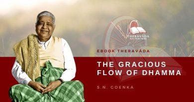 THE GRACIOUS FLOW OF DHAMMA - S.N. GOENKA