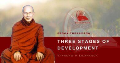 THREE STAGES OF DEVELOPMENT - SAYADAW U SILANANDA
