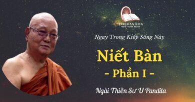 Niet-ban-phan-I-Ngay-trong-kiep-song-nay-U-Pandita-Theravada