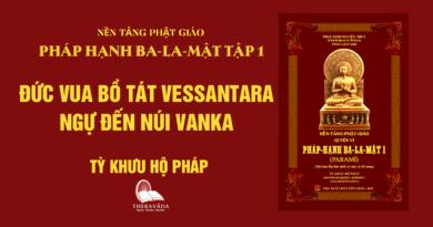 Videos [Pháp Hạnh Ba-La-Mật] 10. Đức Vua Bồ Tát Vessantara Ngự Đến Núi Vanka - Tỳ Khưu Hộ Pháp