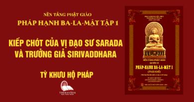 Videos [Pháp Hạnh Ba-La-Mật] 05. Kiếp Chót Của Vị Đạo Sư Sarada Và Trưởng Giả Sirivaddhara- Tỳ Khưu Hộ Pháp