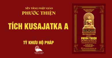 Videos [PHƯỚC THIỆN] 06. Tích Kusajatka A - Tỳ Khưu Hộ Pháp