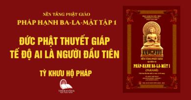 Videos [Pháp Hạnh Ba-La-Mật] 07. Đức Phật Thuyết Giáp Tế Độ Ai Là Người Đầu Tiên - Tỳ Khưu Hộ Pháp