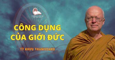 Công Dụng Của Giới Đức - Tỳ Kheo Thanissaro