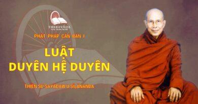 Phật Pháp Căn Bản Phần I - Luật Duyên Hệ Duyên