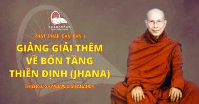 Phật Pháp Căn Bản Phần I - Giảng Giải Thêm Về Bốn Tầng Thiền Định (jhana)