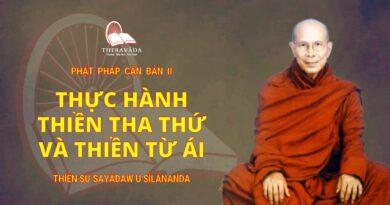 Phật Pháp Căn Bản Phần II - Thực Hành Thiền Tha Thứ Và Thiền Từ Ái