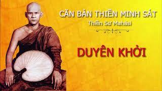 Videos (3) Duyên Khởi - Hướng Dẫn Hành Thiền Minh Sát - Ngài Thiền Sư Mahāsī