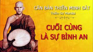 Videos (5) Cuối Cùng Là Sự Bình An - Hướng Dẫn Hành Thiền Minh Sát - Thiền Sư Mahāsi