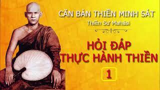 Videos (1) Ngài có tin tưởng trọn vẹn pháp hành - Thiền Minh Sát mới bắt đầu thực tập không?