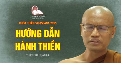 Videos 1. Hướng Dẫn Hành Thiền | Thiền Sư U Jatila - Khóa Thiền Năm 2015