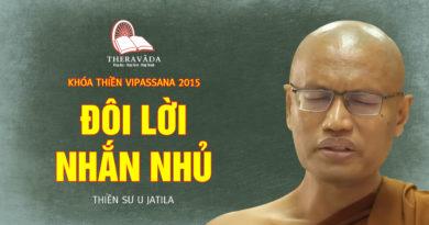 Videos 15. Đôi Lời Nhắn Nhủ | Thiền Sư U Jatila - Khóa Thiền Năm 2015