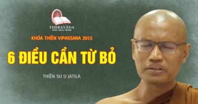 Videos 2. 6 Điều Cần Từ Bỏ | Thiền Sư U Jatila - Khóa Thiền Năm 2015