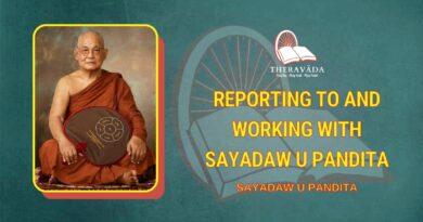 REPORTING TO AND WORKING WITH SAYADAW U PANDITA