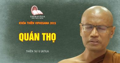Videos 6. Quán Thọ | Thiền Sư U Jatila - Khóa Thiền Năm 2015