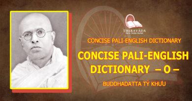 CONCISE PALI-ENGLISH DICTIONARY - O -
