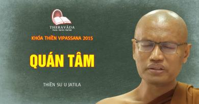 Videos 7. Quán Tâm | Thiền Sư U Jatila - Khóa Thiền Năm 2015