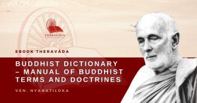 BUDDHIST DICTIONARY - MANUAL OF BUDDHIST TERMS AND DOCTRINES - NYANATILOKA