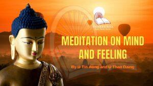 MEDITATION ON MIND AND FEELING - VENERABLA U VIMALA OF MOGOK