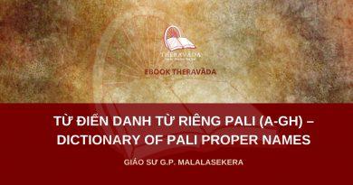 TỪ ĐIỂN DANH TỪ RIÊNG PALI (A-GH) - DICTIONARY OF PALI PROPER NAMES - GS. G.P. MALALASEKERA