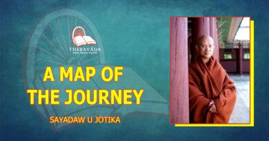 A MAP OF THE JOURNEY – SAYADAW U JOTIKA