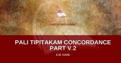 PALI TIPITAKAM CONCORDANCE PART V.2 - E.M. HARE