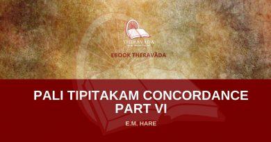 PALI TIPITAKAM CONCORDANCE PART VI - E.M. HARE