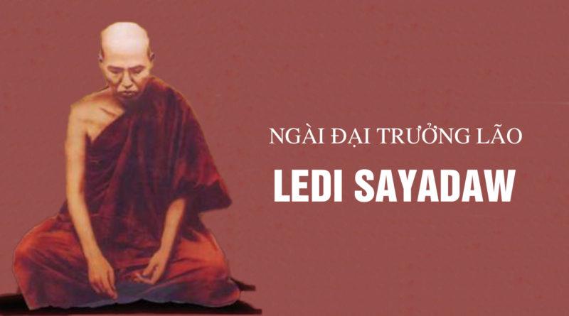 NGÀI ĐẠI TRƯỞNG LÃO LEDI SAYADAW (1846-1923)