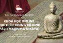 Thông Báo Khai Giảng Khoá Học Online – Đọc Hiểu Trung Bộ Kinh Pāḷi