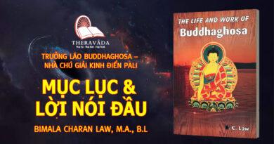 TRƯỞNG LÃO BUDDHAGHOSA NHÀ CHÚ GIẢI KINH ĐIỂN PALI - MỤC LỤC & LỜI NÓI ĐẦU
