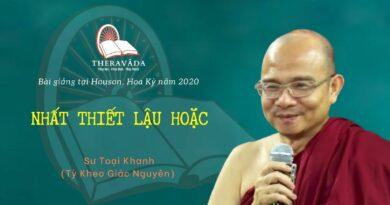NHẤT THIẾT LẬU HOẶC - BÀI GIẢNG SƯ TOẠI KHANH HOUSTON 2020