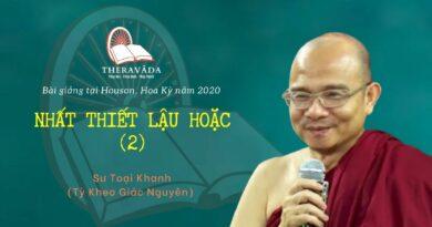 NHẤT THIẾT LẬU HOẶC 2 - BÀI GIẢNG SƯ TOẠI KHANH HOUSTON 2020