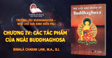 CHƯƠNG IV: CÁC TÁC PHẨM CỦA NGÀI BUDDHAGHOSA