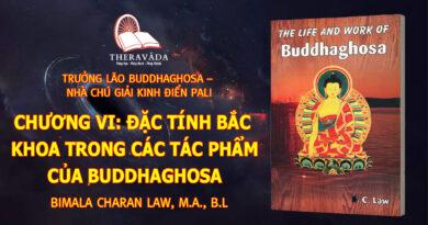 CHƯƠNG VI: ĐẶC TÍNH BẮC KHOA TRONG CÁC TÁC PHẨM CỦA BUDDHAGHOSA