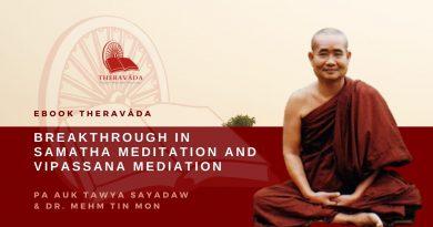BREAKTHROUGH IN SAMATHA MEDITATION AND VIPASSANA MEDIATION - DR. MEHM TIN MON