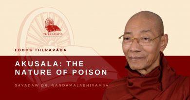 AKUSALA: THE NATURE OF POISON - SAYADAW DR. NANDAMĀLĀBHIVAṂSA