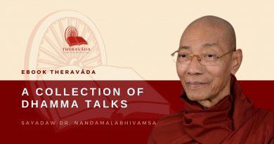 A COLLECTION OF DHAMMA TALKS - SAYADAW DR. NANDAMALABHIVAMSA