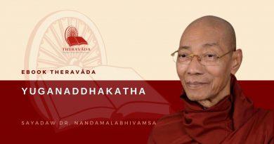 YUGANADDHAKATHA - SAYADAW DR. NANDAMĀLĀBHIVAṂSA