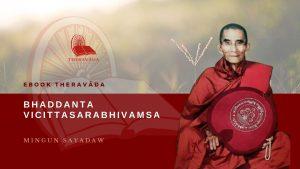 BHADDANTA VICITTASARABHIVAMSA - MINGUN SAYADAW